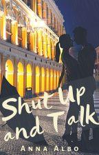 Shut Up and Talk by AnnaAlbo
