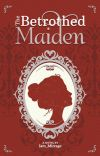 The Betrothed Maiden (THE DEVIL'S BABY MAKER : PUBLISHED UNDER PSICOM) cover
