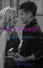 Are We Ready? (A Lolden story) by LL_BabyCool_J
