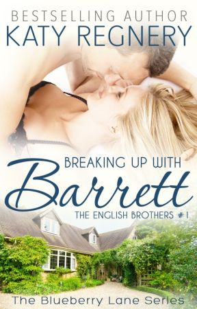 Breaking Up With Barrett, The English Brothers #1 by katyregnery