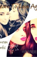 Learn To Love Again (Camren/Fifth Harmony fanfic)  by iwuzhere1432