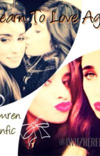 Learn To Love Again (Camren/Fifth Harmony fanfic)  cover