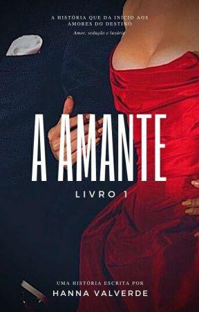 A amante Livro1 ( Em Revisão ) by HannaValverde