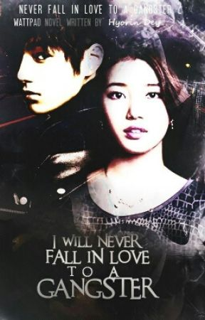 I Will Never Fall In Love To A Gangster : NFILTAG BOOK 2 COMPLETED by Hyorin_Dey