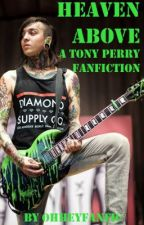 Heaven Above (A Tony Perry Fanfic) by ashofthefuture
