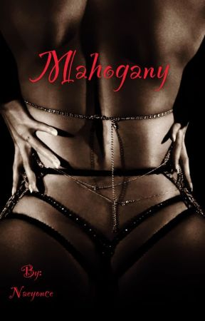 Mohagony (Urban Fiction) by Naeyonce