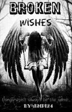 Broken Wishes by Empie24
