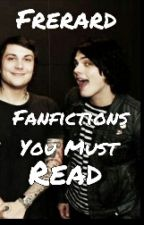 Frerard fanfics you must read by guilt-trippin