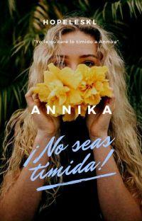 Annika ¡No seas Tímida! [#1] cover