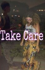 Take Care by TheWavyQueen