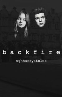 Backfire | Harry Styles AU COMPLETED cover