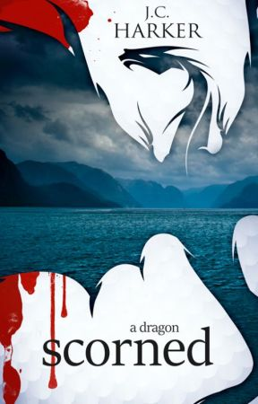 A Dragon Scorned (WIP 2nd edition) by jcharker
