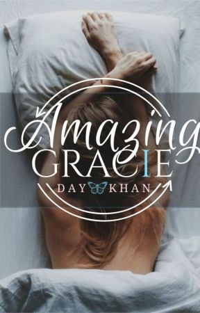 Amazing Gracie [Unavailable]  by dayandnight122