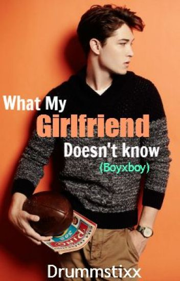 What My Girlfriend Doesn't Know (Boyxboy)