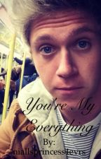 You're My Everything by niallsprincess4evrs