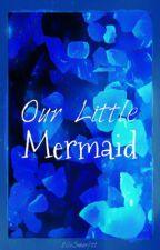 Our Little Mermaid by ElleSmurfitt