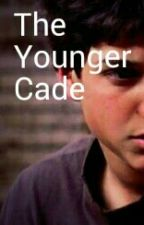 The Younger Cade by OutsidersWriter
