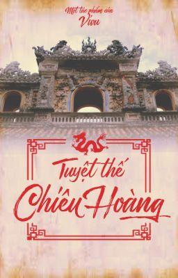 Đọc truyện Tuyệt Thế Chiêu Hoàng [Full, Dã sử Việt] - Lý Chiêu Hoàng - ViVu