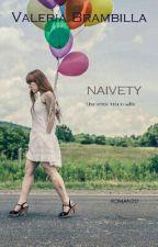 Naivety [IN REVISIONE] by ValeriaBrambilla