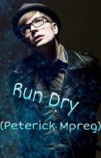 Run Dry (Peterick Mpreg) by ixel631