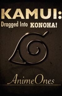 Kamui: Dragged Into Konoha!? cover