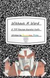 Without a Word-a TFP Ratchet Guardian Fanfic (Completed) cover