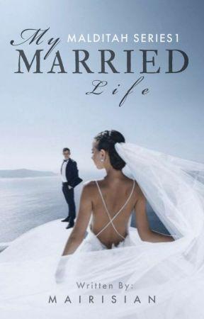 Malditah Series 1: My Married Life by mairisian