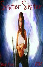 Sister, Sister (Book Five, BTVS) by heartofice97