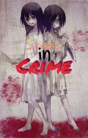 Sisters in Crime (ON GOING, Slow Update) by HimeTsundere
