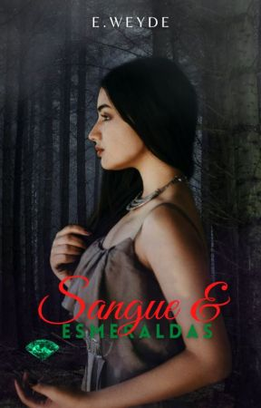 Sangue & Esmeraldas (1° Livro da série S&E) by AutorEvandroWeyde