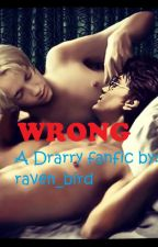 Wrong (Drarry fanfic) by raven_bird