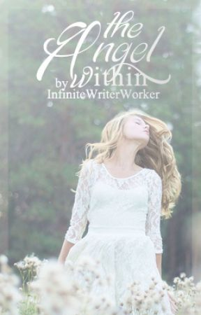 The Angel Within by InfiniteWriterWorker