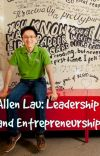 Allen Lau: Leadership and Entrepreneurship cover