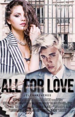 All for Love (Jelena) by jelenamyheros