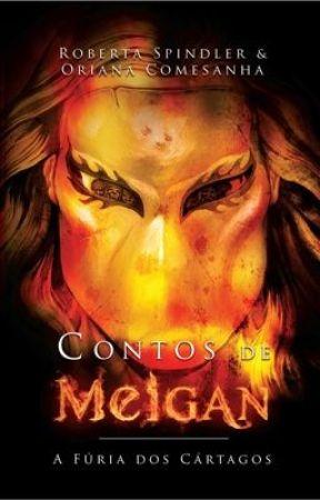 Contos de Meigan - A Fúria dos Cártagos by RobertaSpindler