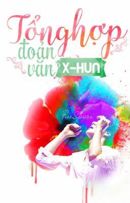 Tổng hợp đoản văn | X-Hun
