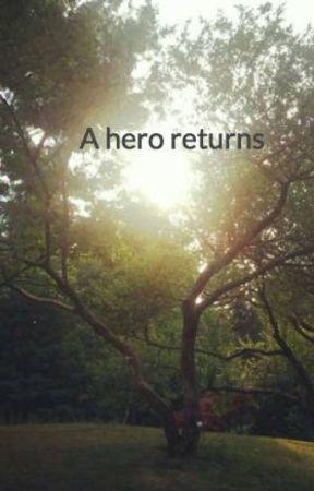 A hero returns by MarieHogebrandt