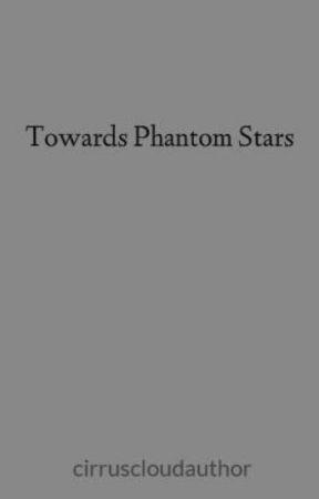 Towards Phantom Stars by cirruscloudauthor