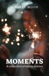 Moments - A Collection of Micro-stories | ✔ cover