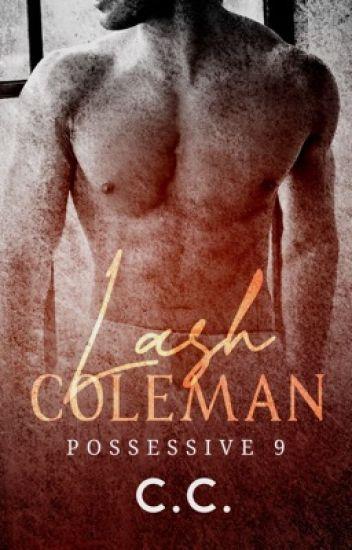POSSESSIVE 9: Lash Coleman - COMPLETED
