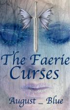 The Faerie Curses by August_Blue