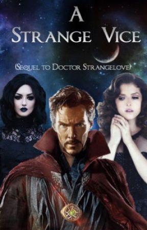 A Strange Vice (Sequel to Doctor Strangelove) by jackskellingtonrulz5