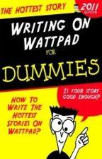 HOW TO WRITE THE HOTTEST STORY ON WATTPAD by idontneedanusername