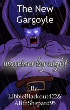 The new Gargoyle. (Gargoyles Fanfiction) DISCONTINUED by LibbieBlackout422