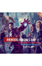 Avengers Imagines Part 2 | The Request Book by shining_jewel