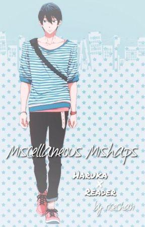 Miscellaneous Mishaps [Haruka Nanase x Reader] by ricechan