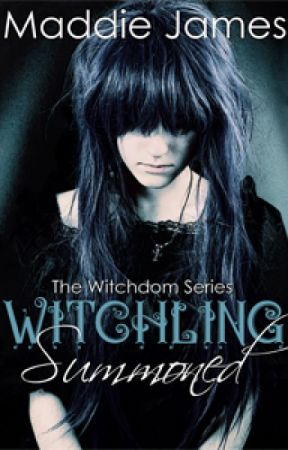 Witchling Summoned by MaddieJamesauthor