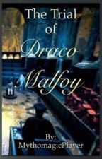 The Trial of Draco Malfoy by MythomagicPlayer