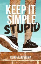 Keep It Simple, Stupid by keirrasaoshima
