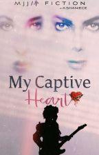 (MJ/P) My Captive Heart by ShonaShaniece